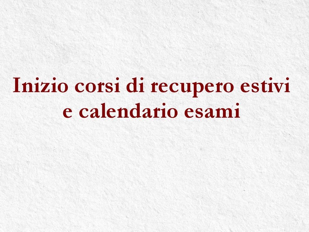 Calendario Esami.Inizio Corsi Di Recupero Estivi E Calendario Esami